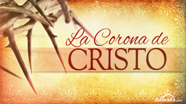 adoralia_iglesia_adoracion_still_power_point_la_corona_de_cristo
